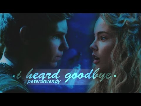 I Heard Goodbye | Peter&Wendy