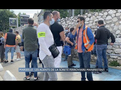 Marseille : Les agents de la sureté ferroviaire manifestent