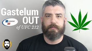 Kelvin Gastelum Out of UFC 212 for Marijuana Violation, But Why?