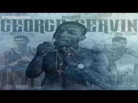 600 Breezy - George Gervin ( Full Mixtape ) (+ Download Link )