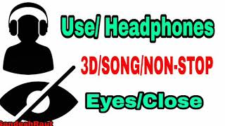 #3d_song_nonstop #hindi_3d_songs #use_your_hedphones #close_your_eyes #like #share #subscribe