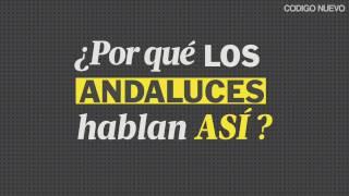 Video ¿Por qué los andaluces hablan así? download MP3, 3GP, MP4, WEBM, AVI, FLV Juli 2018