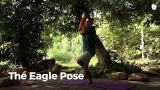 Learn the Eagle Pose - Garudasana | Yoga