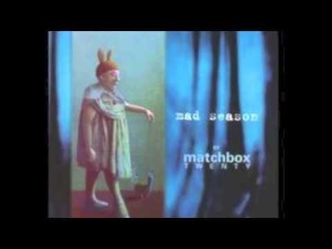 Matchbox Twenty 20 - Mad Season - HQ w/ Lyrics