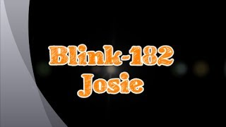 Blink-182-Josie (Lyrics)