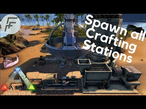 Spawn all Crafting Stations - ARK: Survival Evolved
