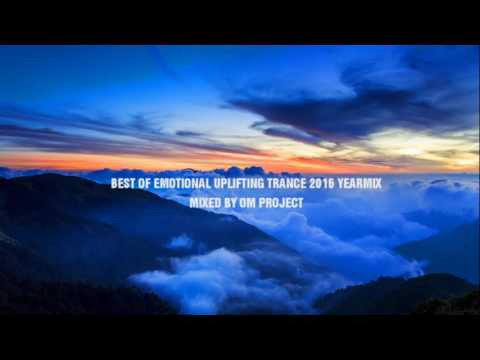 ♫ BEST OF EMOTIONAL UPLIFTING TRANCE 2016 YEARMIX / OM PROJECT