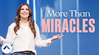 More Than Miracles | Holly Furtick | Elevation Church
