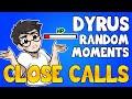 DYRUS RANDOM MOMENTS 9 (CLOSE CALLS EDITION)