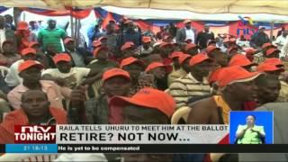 Raila tells Uhuru he is not quitting politics