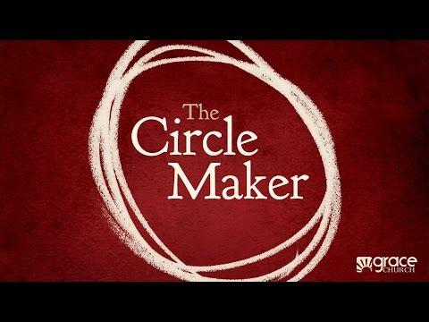 The Circle Maker (Part 1) - 11/02/14