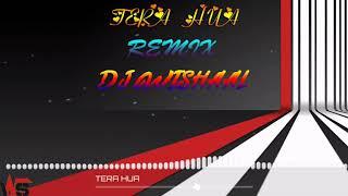 Tera Hua Rmx by Dj Wishaal (Special request)
