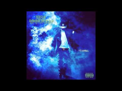 """TeeFLii - Bout That Life """"AnnieRUO'TAY 3 (Who The F*ck Is Annie?)"""""""