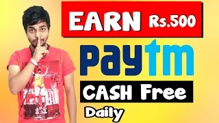 Earn Free Rs.500 Paytm Cash daily | 100% Confirmed Earning | How to get Free Paytm Cash | Hindi