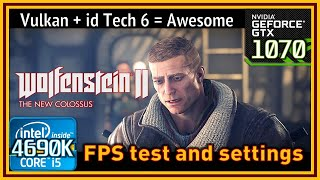 Wolfenstein II: The New Colossus - i5 4690K & GTX 1070 - FPS Test and Settings