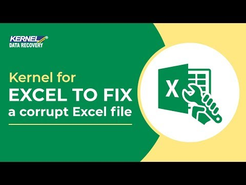 How To Use Kernel For Excel Repair Tool To Fix A Corrupt Excel File