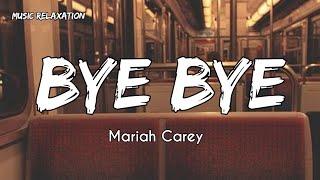 Bye bye - Mariah Carey (lyrics)
