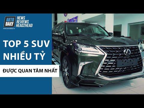 Top 5 SUV hạng sang nhiều tỷ đồng được quan tâm nhất Việt Nam |Autodaily.vn|