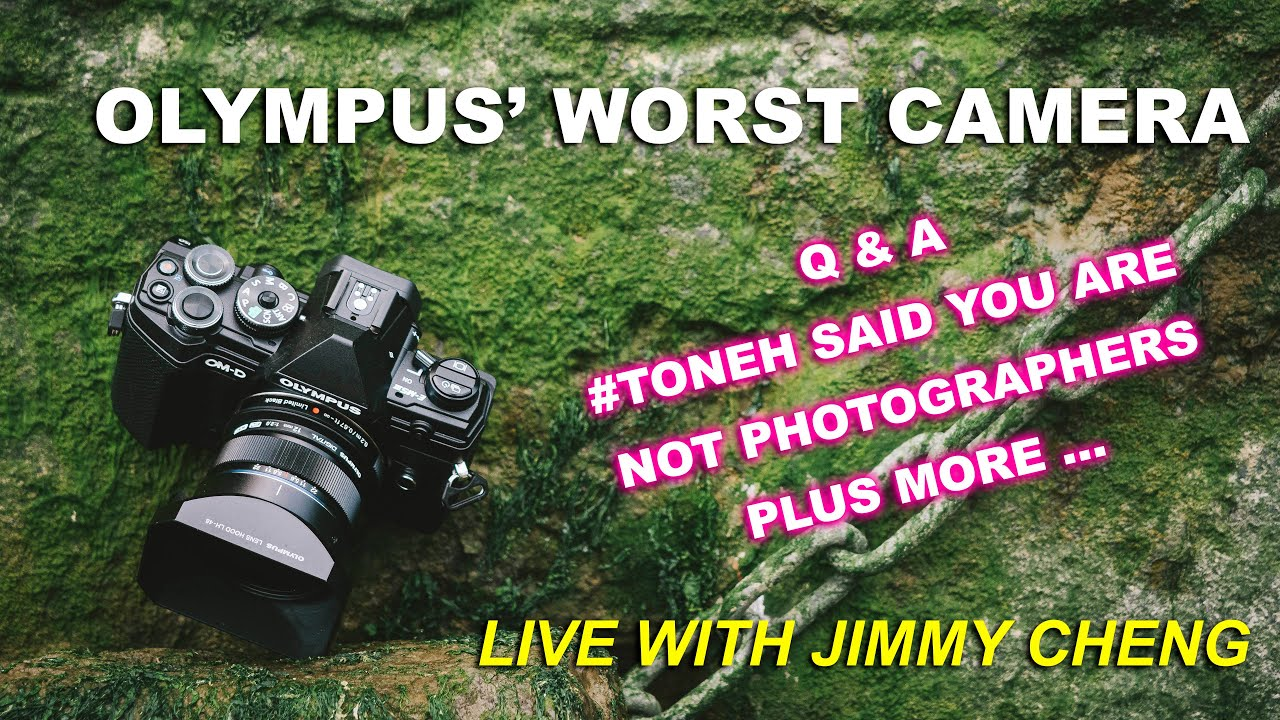 Olympus' Worst Cameras, #Toneh, Q&A - Coffee time with Jimmy Cheng