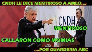 🔴  C.N.D.H. LE DICE MENTIR0S0 AL PRESIDENTE LOPEZ OBRADOR - BENDITAS REDES SOCIALES