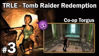 "[TRLE] TR REDEMPTION - Co-Op Torgus [3/10] - ""Belial"""