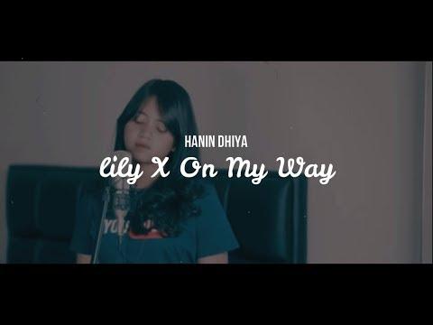 (-lirik-)-on-my-way-x-lily---alan-walker-by-hanin-dhiya