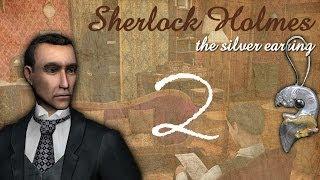 Шерлок Холмс: Загадка серебряной сережки. Улики. Прохождение, часть 2