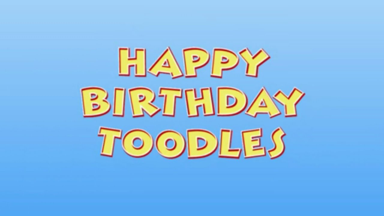 Happy Birthday Toodles Oh Toodles