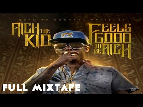 Rich The Kid -  Feels Good To Be Rich (Full Mixtape)
