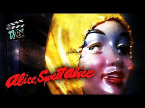 13 O'Clock Movie Retrospective: Alice, Sweet Alice