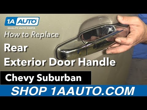 How to Replace Rear Exterior Door Handle 07-13 Chevy Suburban