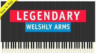 Welshly Arms - Legendary - Piano Cover (How To Play Tutorial)