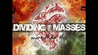 Watch Dividing The Masses Three Years Deep video