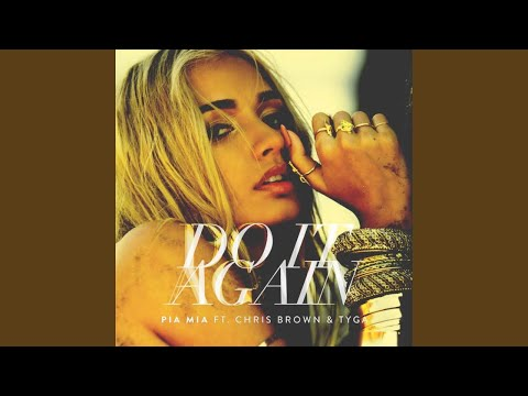 pia-mia---do-it-again-(feat.-chris-brown-&-tyga)-(clean-version)
