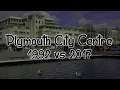 Plymouth City Centre 1992 Vs 2017// [SPK] Projects
