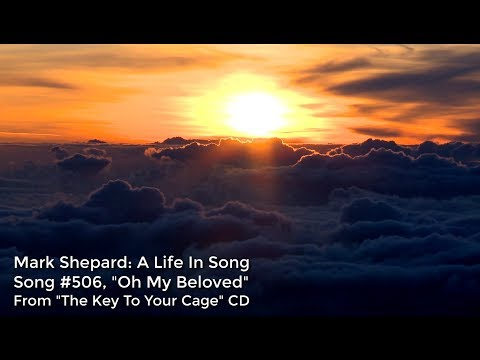"""Oh My Beloved"" #506 from the Life In Song Project by Mark Shepard"