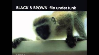 BLACK & BROWN - Tribal Boogaloo - (Official Sound) - Acid jazz