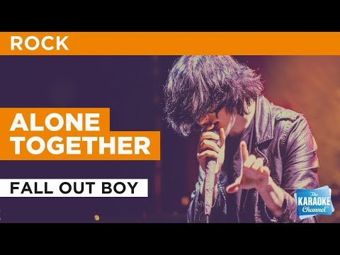 "Alone Together in the Style of ""Fall Out Boy"" with lyrics (no lead vocal)"