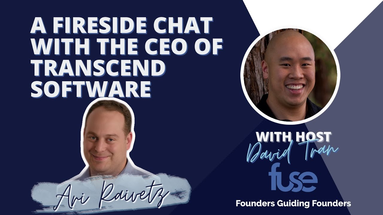 A Fireside Chat with the CEO of Transcend Software - Ari Raivetz