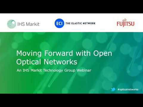 IHS Webinar:   Moving Forward with Open Optical Networks