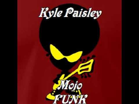 Kyle Paisley - Mojo Funk