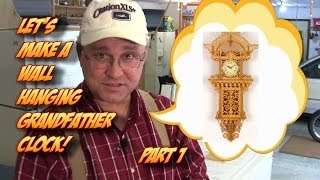 Building A Wall Hanging Grandfather Clock Pt. 1 - Advanced Scroll Saw Fretwork Guide