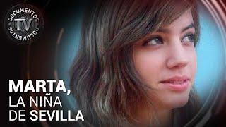 Marta, la niña de Sevilla COMPLETO | Documentos TV
