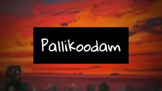Pallikoodam -The Farewell Song (lyrics) - Natpe Thunai