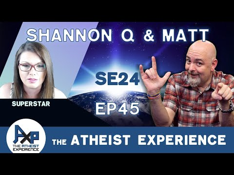 The Atheist Experience 24.45 with Matt Dillahunty & Shannon Q