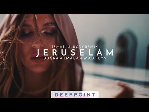 Buğra Atmaca & MAD FLYN - Jeruselam (İsmail Ulucay Remix) #EnjoyMusic