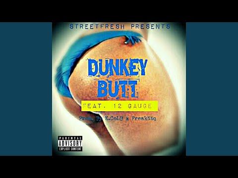 Dunkey Butt (feat. 12 Gauge, FreakNiq & Polo Loco)