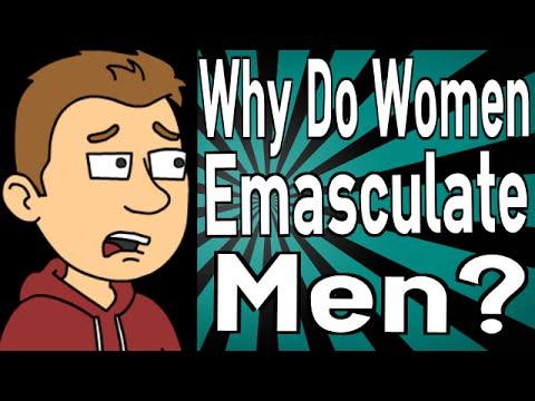 Why Do Women Emasculate Men? - YouTube