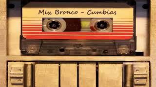 Mix de Bronco - Cumbias Matonas