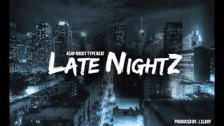 asap rocky type beat late nightz 2015 instrumental prod by j eldoy